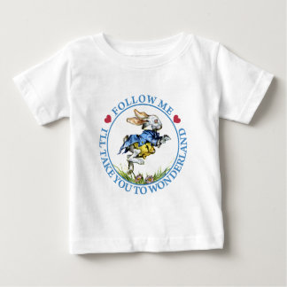 Follow Me. I'll Take You To Wonderland! Baby T-Shirt