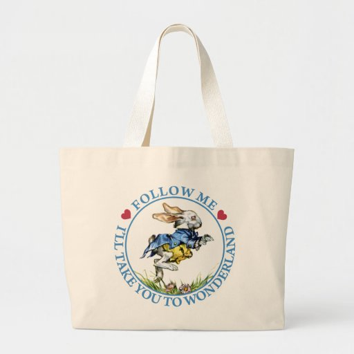Follow Me. I'll Take You To Wonderland! Canvas Bags