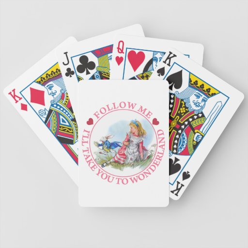 Follow Me, I'll Take You To Wonderland Playing Cards