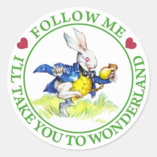 Follow me - I'll take you to Wonderland! Round Sticker