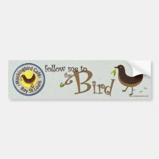 """""""follow me"""" Mockingbird Cafe bumpersticker Bumper Sticker"""