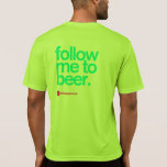 FOLLOW ME TO BEER Running Tech T Tees