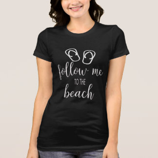 Follow Me to The Beach Summer Fun Tshirt