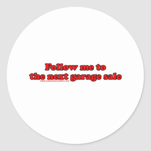 Follow Me To The Garage Sale Round Stickers