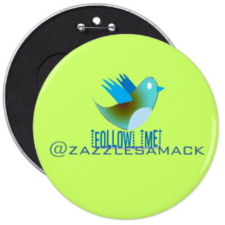 Follow Me @ YOUR Twitter Address 6 Cm Round Badge