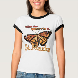 Follow the Monarchs to St. Marks T-shirt