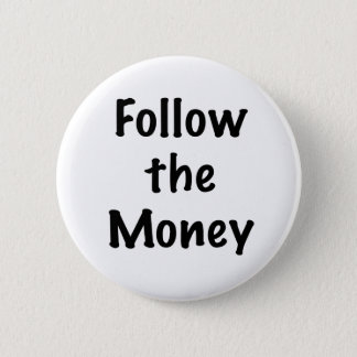 Follow the Money 6 Cm Round Badge