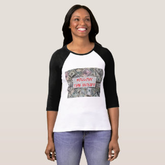 Follow the Money Ladies Raglan T-shirt