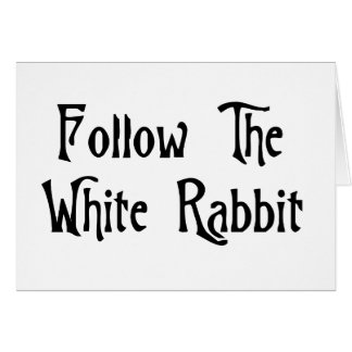 Follow The White Rabbit Greeting Card