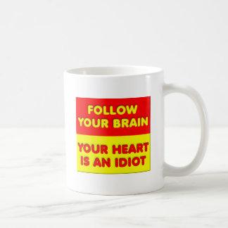 Follow Your Brain Funny Mug