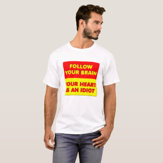 Follow Your Brain Funny Tshirt