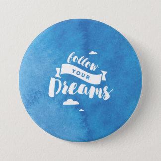 Follow Your Dreams Blue Watercolor 7.5 Cm Round Badge