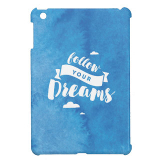 Follow Your Dreams Blue Watercolor Cover For The iPad Mini