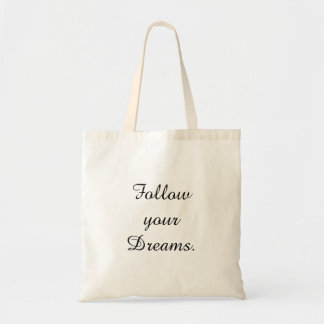 """Follow your Dreams."" Budget Tote Bag"