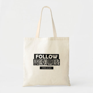 Follow your dreams budget tote bag