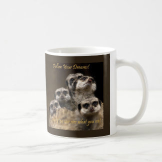 Follow Your Dreams! Coffee Mug