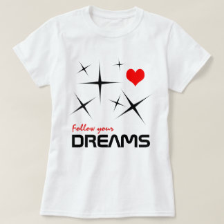 Follow Your Dreams funny customizable T-Shirt