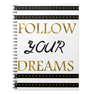 Follow Your Dreams Inspirational Notebook