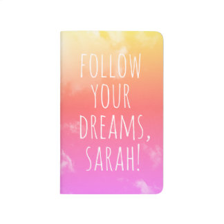 Follow Your Dreams Inspirational Personalized Name Journal