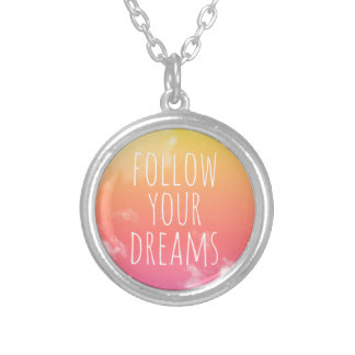 Follow Your Dreams Inspirational Quote Necklace
