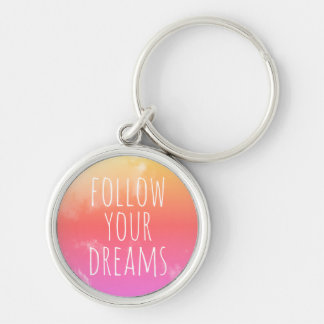 Follow Your Dreams Inspirational Quote Pink Orange Key Ring