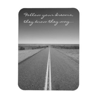 Follow Your Dreams - Long Straight Road Photo Magnet