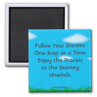 Follow Your Dreams Magnet
