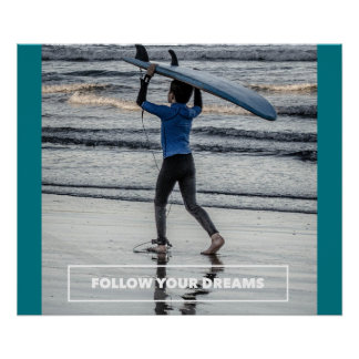 Follow Your Dreams - Motivational Surfing Poster