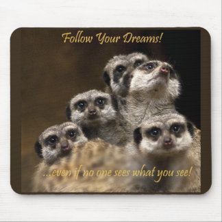 Follow Your Dreams! Mouse Pad