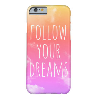 Follow Your Dreams Pink & Orange iPhone 6/6s Case