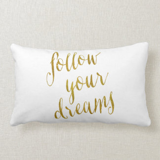 Follow Your Dreams Quote Faux Gold Foil Metallic Lumbar Cushion