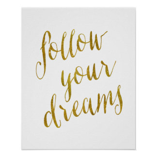 Follow Your Dreams Quote Faux Gold Foil Metallic Poster
