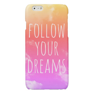 Follow Your Dreams Quote Pink iPhone 6/6s Case