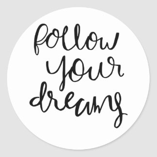 follow your dreams round sticker