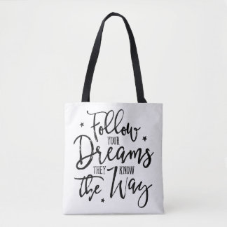 Follow Your Dreams. They Know The Way. Tote Bag