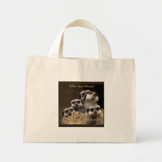 Follow Your Dreams! Mini Tote Bag