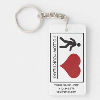 FOLLOW YOUR HEART 002a (SIGN - KEYCHAIN) Single-Sided Rectangular Acrylic Key Ring