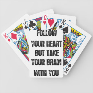 follow your heart but take your brain, life quote bicycle playing cards