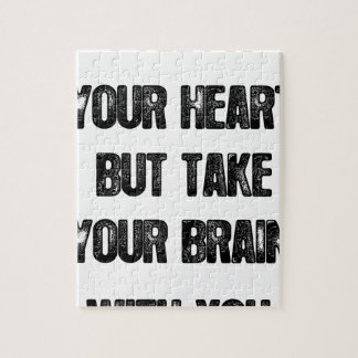 follow your heart but take your brain, life quote jigsaw puzzle