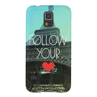 Follow Your Heart Eiffel Tower Photo Galaxy S5 Cover