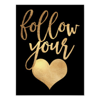 Follow your heart, Faux Gold Foil Poster
