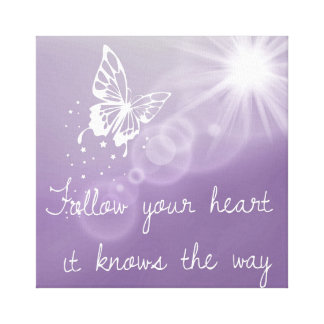 Follow Your Heart It Knows The Way Canvas