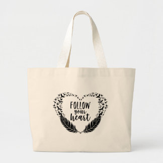 Follow your heart large tote bag