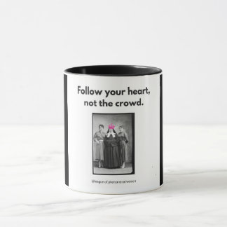 Follow Your Heart.... Mug