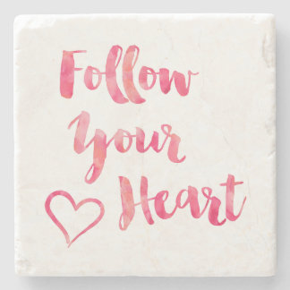 Follow Your Heart Pink Watercolor Quote Template Stone Beverage Coaster