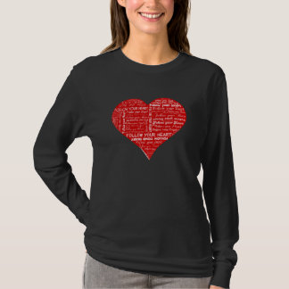 Follow Your Heart - Red and white love heart T-Shirt