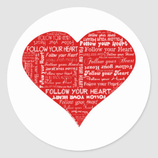 Follow Your Heart - Red and white Round Sticker