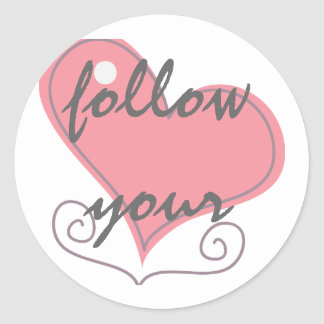Follow Your Heart Round Stickers