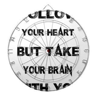 follow your heart take your brain with you dartboard