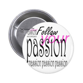 Follow your passion 6 cm round badge